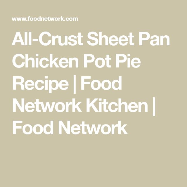 The 25 best chicken pot pie recipe food network ideas on all crust sheet pan chicken pot pie forumfinder Gallery