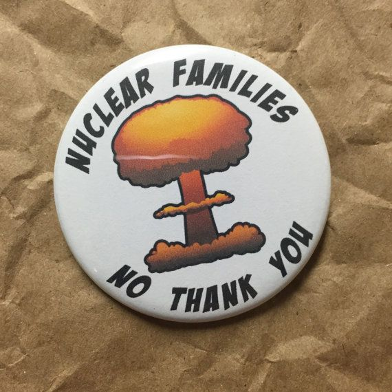 Nuclear families, no thank you