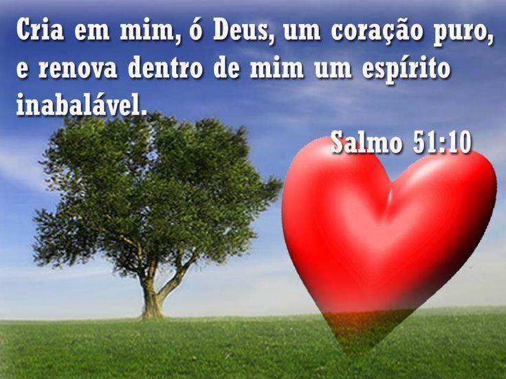"""SALMO 51 - CONFISSÃO E ARREPENDIMENTO     1. """"Compadece-te de mim, ó Deus, segundo a tua benignidade; e, segundo a multidão das tuas miseri..."""