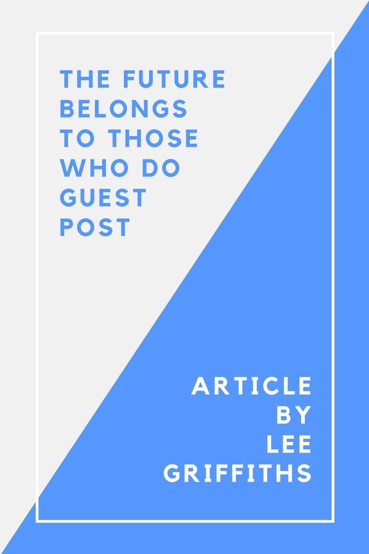 Very nice article written by Lee Griffiths about Guest Posting. A must read.