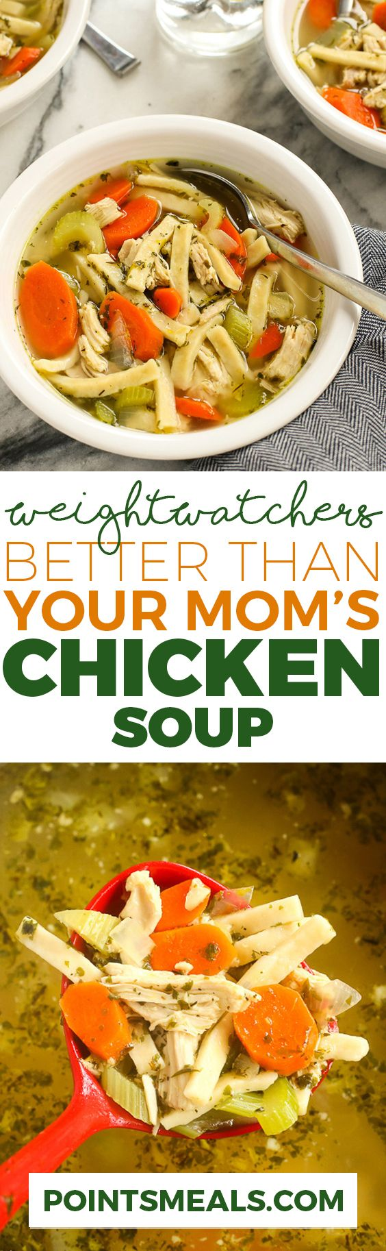 BETTER THAN YOUR MOM'S CHICKEN SOUP WITH WEIGHT WATCHERS SMARTPOINTS