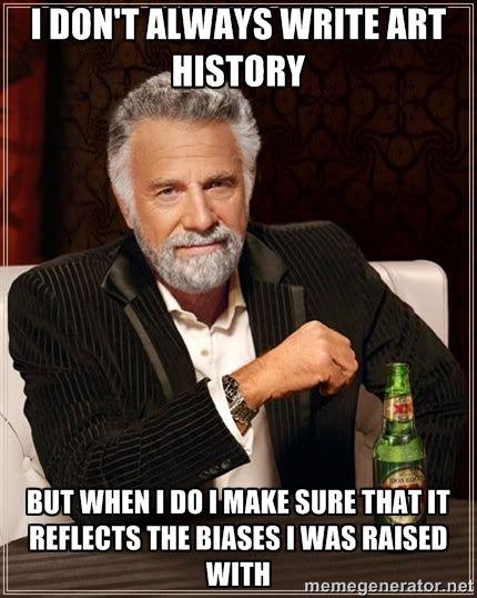 8ba3e248e70397097b9dbdffdf138427 i dont always funny memes 54 best art history memes images on pinterest art history memes,History Funny Memes