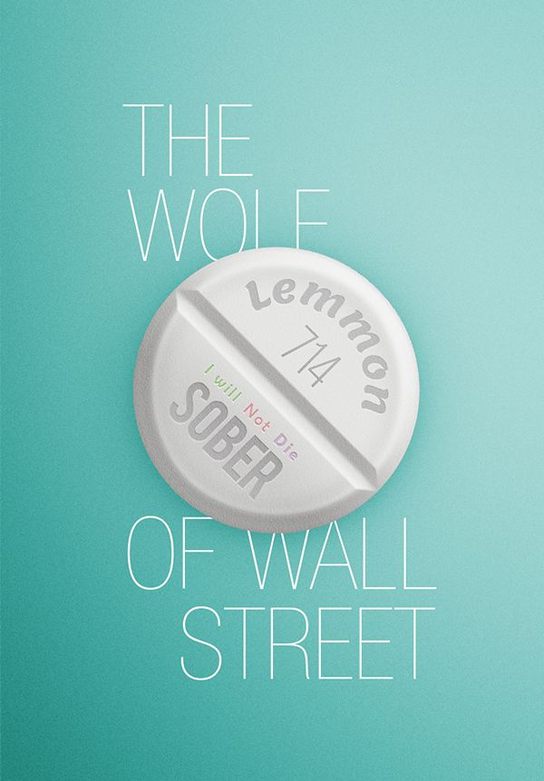 "The  Wolf of Wallstreet ""I will not die sober"" quote  by Lucian Sora, via Behance"