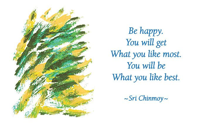 Source: The Wings of Joy, by Sri Chinmoy #happy