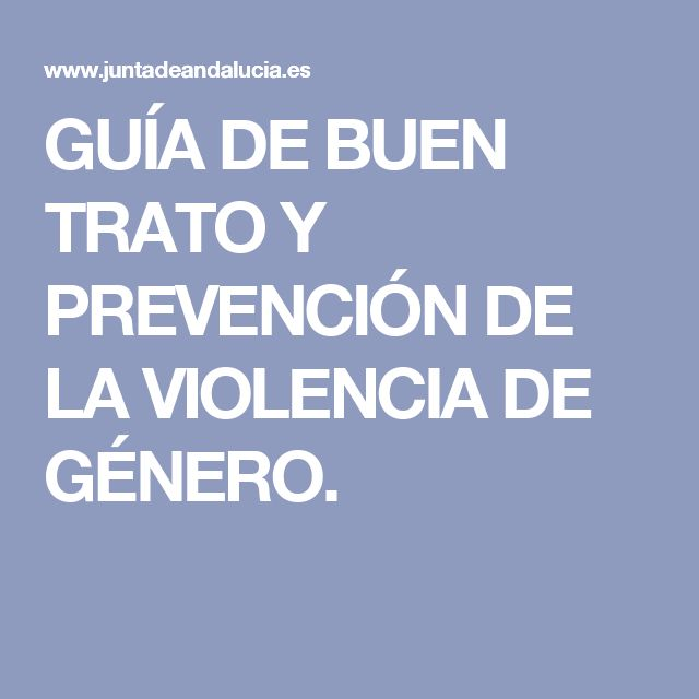 GUÍA DE BUEN TRATO Y PREVENCIÓN DE LA VIOLENCIA DE GÉNERO.