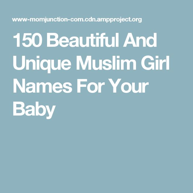 150 Beautiful And Unique Muslim Girl Names For Your Baby