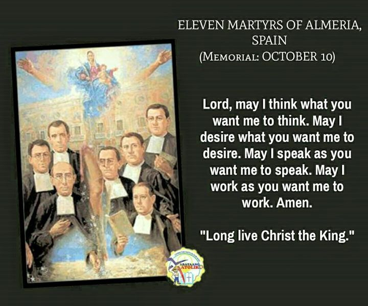 Saint of the Day #kabataangkatoliko  OCTOBER 10 ELEVEN MARTYRS OF ALMERIA SPAIN   The Spanish civil war began in 1936. It has been described as a struggle between atheism and belief in God. The particular object of persecution was the Catholic Church. In three years 12 bishops; 4184 priests; 2365 monks and 300 nuns died for the faith. Today we celebrate eleven of those martyrs: two bishops a diocesan priest seven Brothers of the Christian Schools and a young lay woman. The bishops were from…