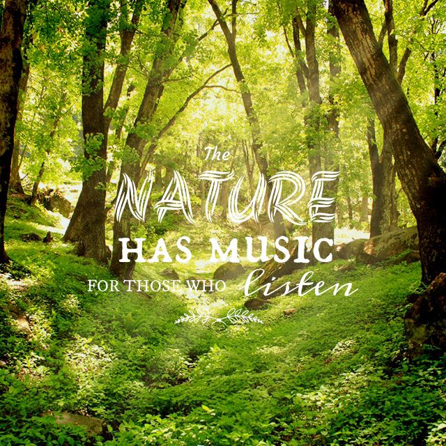 The Nature Has Music For Those Who Liste. Travel Quotes