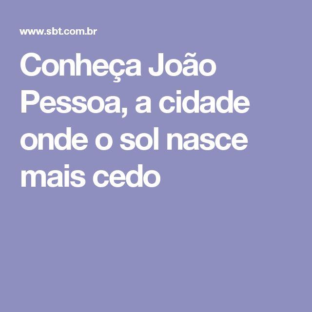 Conheça João Pessoa, a cidade onde o sol nasce mais cedo