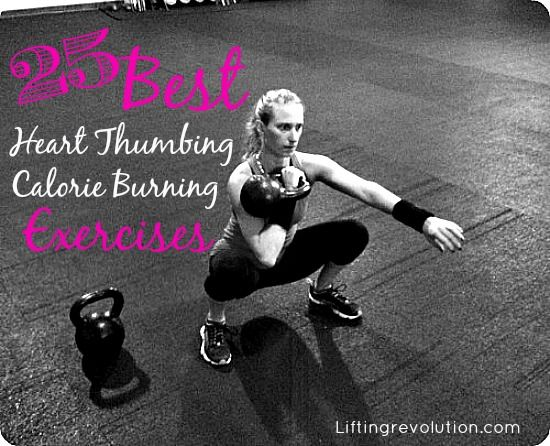 The 25 Best Heart Thumping Calorie Burning Exercises
