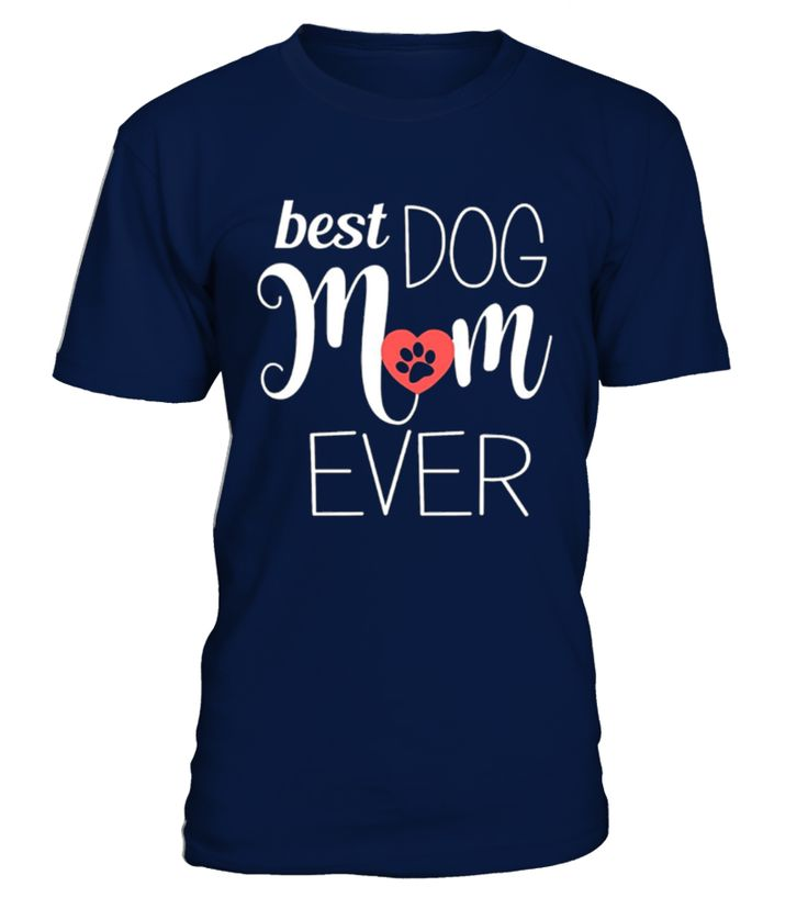 Best Dog Mom Ever Funny T-Shirt Gift  Funny Cancer T-shirt, Best Cancer T-shirt