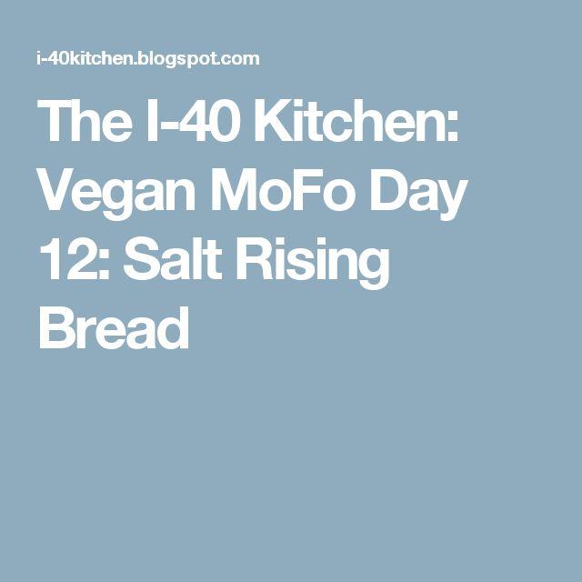 The I-40 Kitchen: Vegan MoFo Day 12: Salt Rising Bread