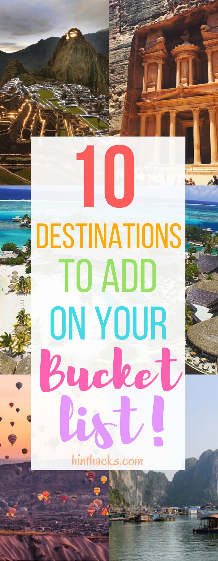 10 Destinations to add on your travel bucket list -travel checklist - international travel vacation trip -travel the world - adventures| bora bora great wall of china machu picchu african safari ma long bay culture bahamas travel map hinthacks