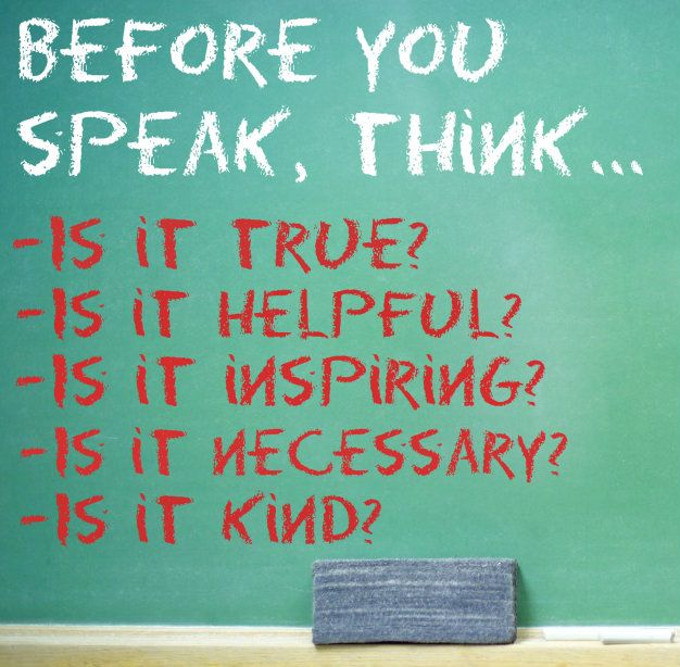 I think we could all benefit from keeping these 5 things in mind before we speak!