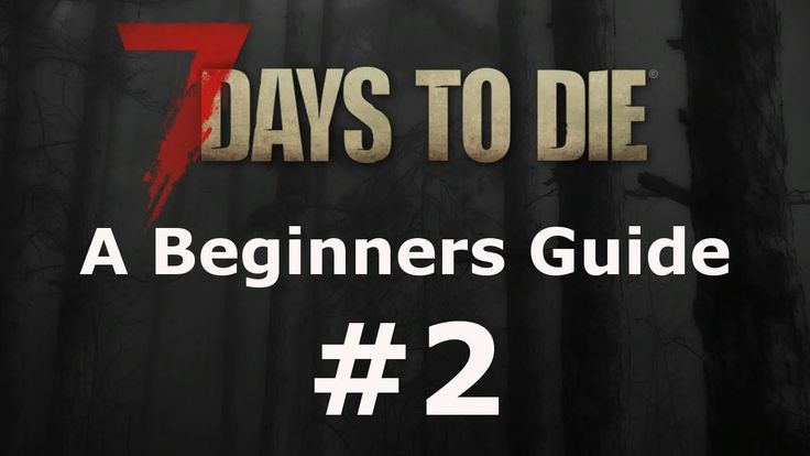 7 Days To Die Beginners Journey Walkthrough Part 2 (PS4)