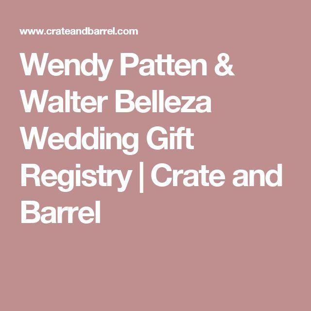 Wendy Patten & Walter Belleza Wedding Gift Registry   Crate and Barrel