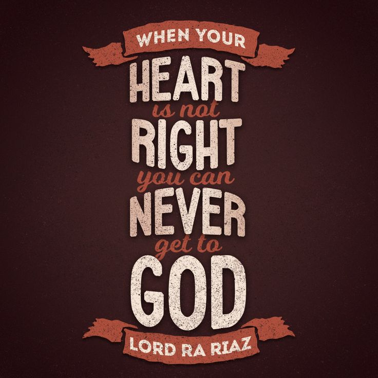 'When your heart is not right, you can never get to God.' - Lord Ra Riaz Gohar Shahi
