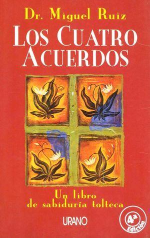 Los cuatro acuerdos de Miguel Ruiz - Urano
