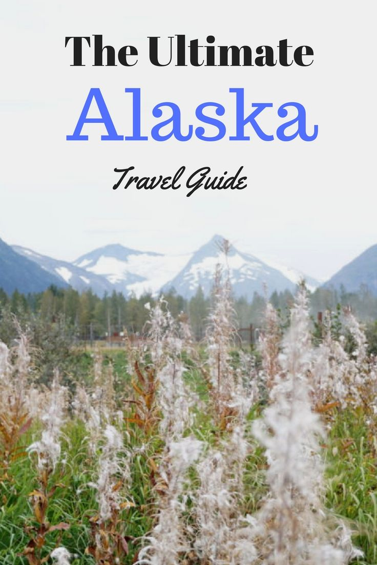 The Ultimate Alaska Travel Guide