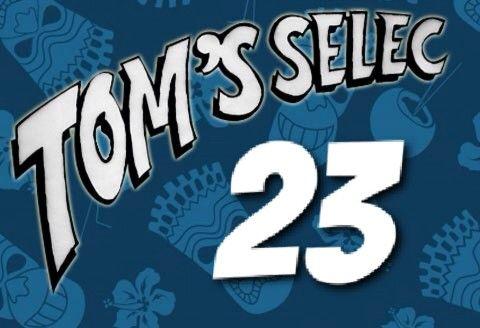 Tom's Selec #23 : Le best of des geekeries !!!