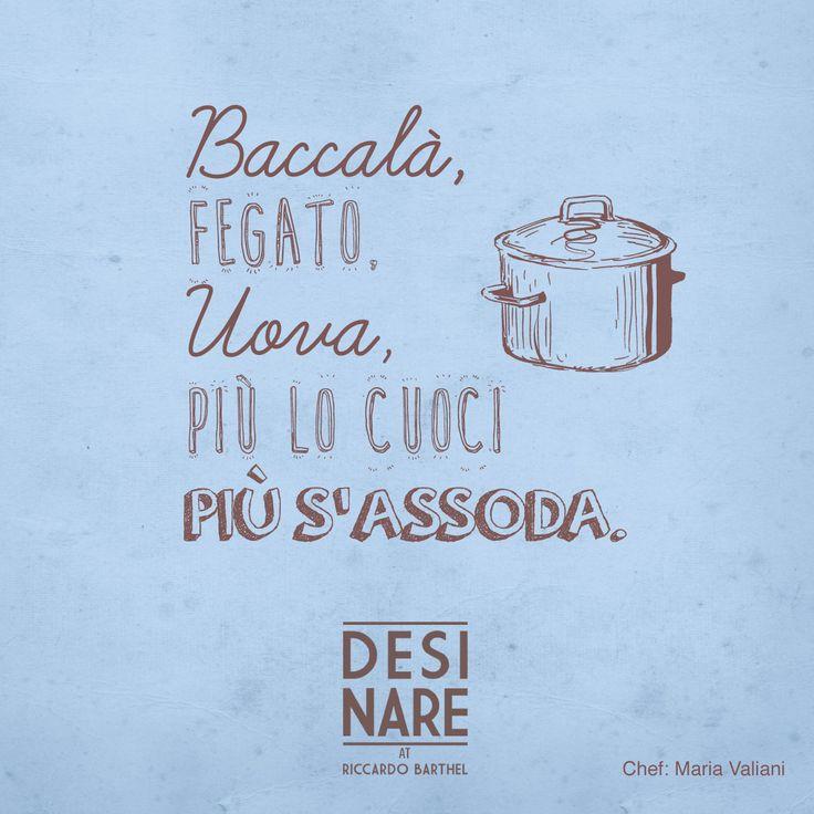 Baccalà, fegato, uova, più lo cuoci più s'assoda Chef Maria Valiani