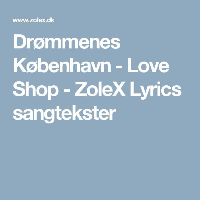 Drømmenes København - Love Shop - ZoleX Lyrics sangtekster