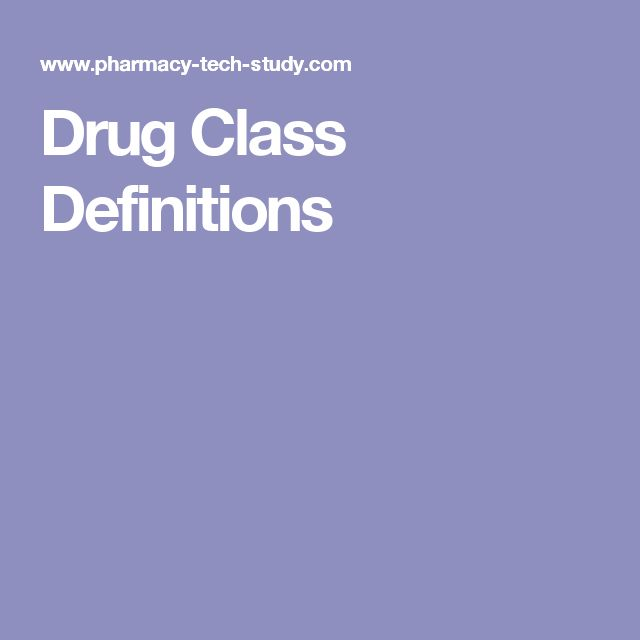 Drug Class Definitions