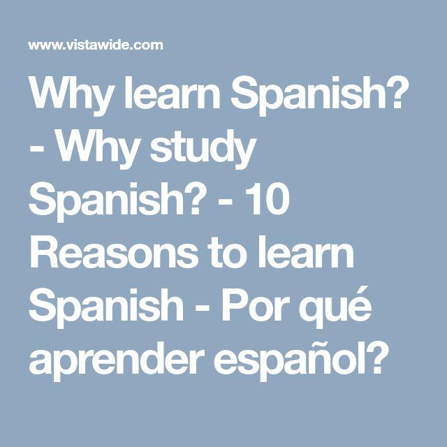 Why learn Spanish? - Why study Spanish? - 10 Reasons to learn Spanish - Por qué aprender español?