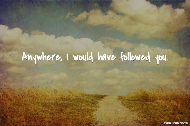 """Anywhere, I would have followed you.""  A Great Big World & Christina Aguilera-Say Something Lyrics  #lyrics #ChristinaAguilera #GreatBigWorld"