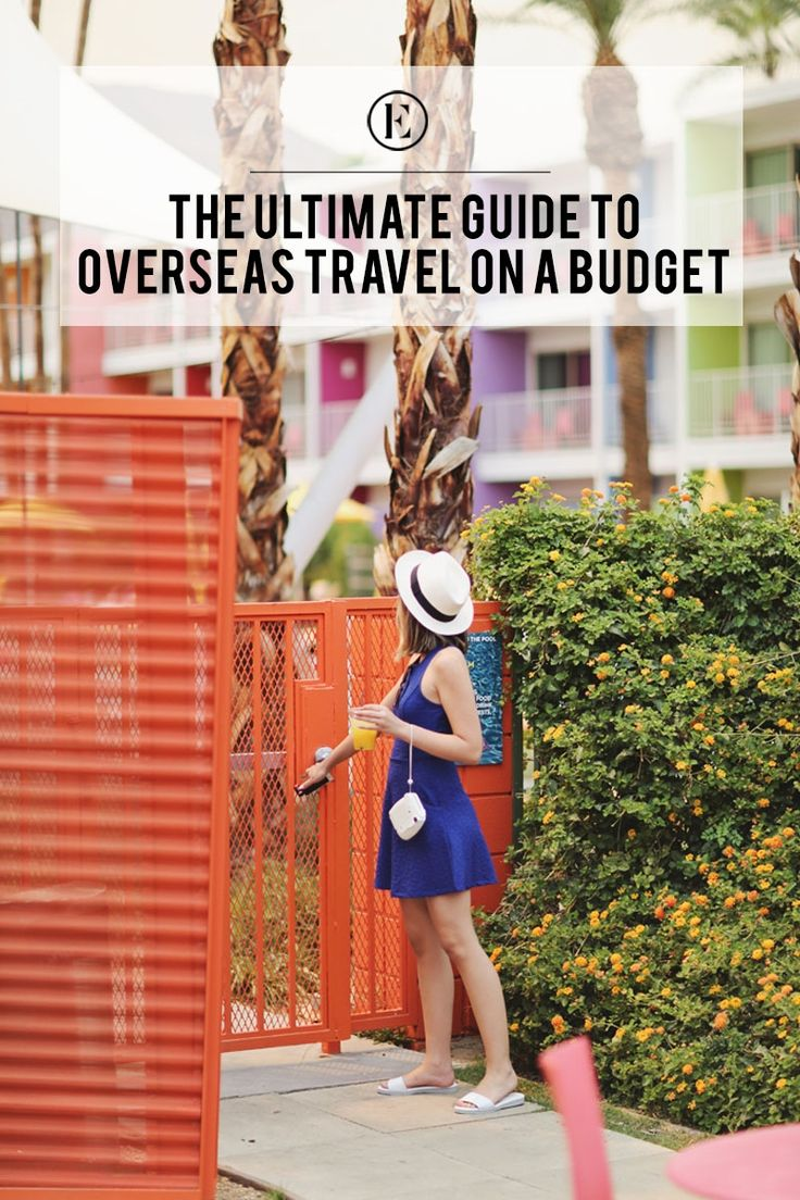 The Ultimate Guide to Overseas Travel on a Budget #theeverygirl