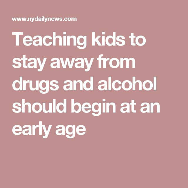 Teaching kids to stay away from drugs and alcohol should begin at an early age
