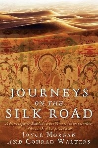 "Win 1 of 5 Copies of ""Journeys on the Silk Road"" by Joyce Morgan and Conrad Walters"
