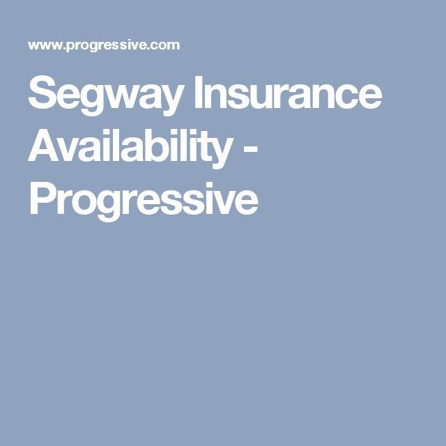 Segway Insurance Availability - Progressive