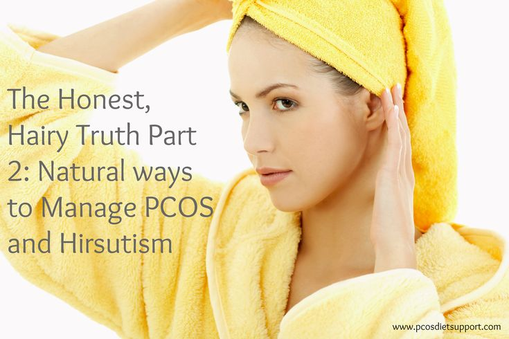 Here are some natural ways to manage your PCOS and Hirsutism. See www.pcosdietsupport.com for more...