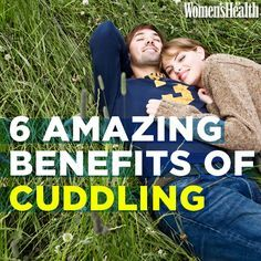 6 Amazing Benefits of Cuddling http://www.womenshealthmag.com/sex-and-relationships/cuddling-benefits
