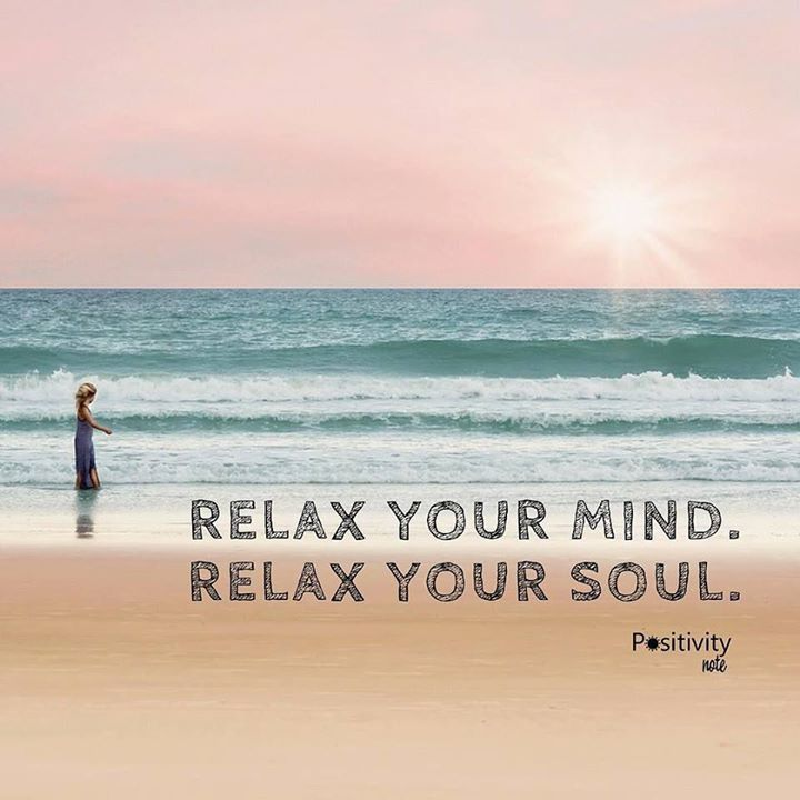 Relax your mind. Relax your soul. positivitynote