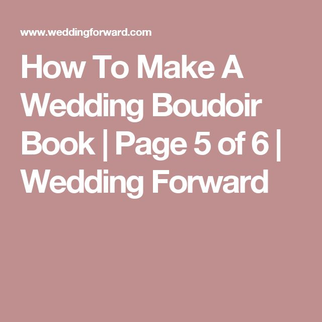 How To Make A Wedding Boudoir Book | Page 5 of 6 | Wedding Forward