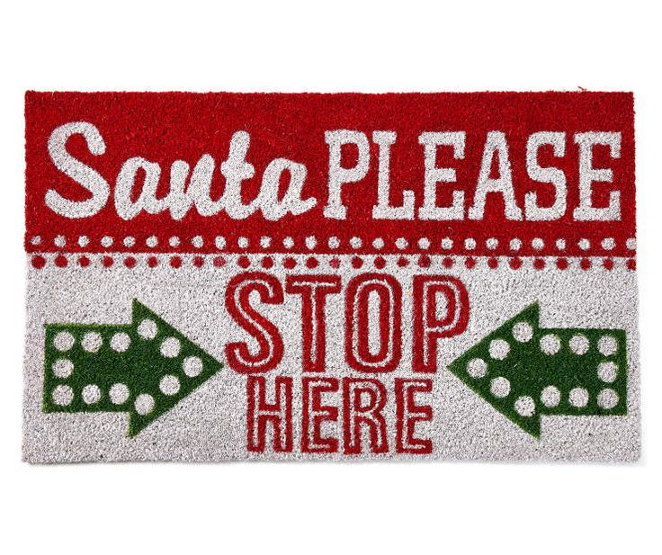 """Santa Please Stop Here"" Coir Outdoor Doormat, (18"" x 30"") at Big Lots."