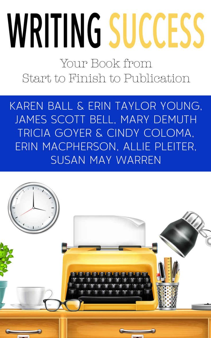 Writing Success: Your Book From Start To Finish To Publication  Kindle  Edition By Karen
