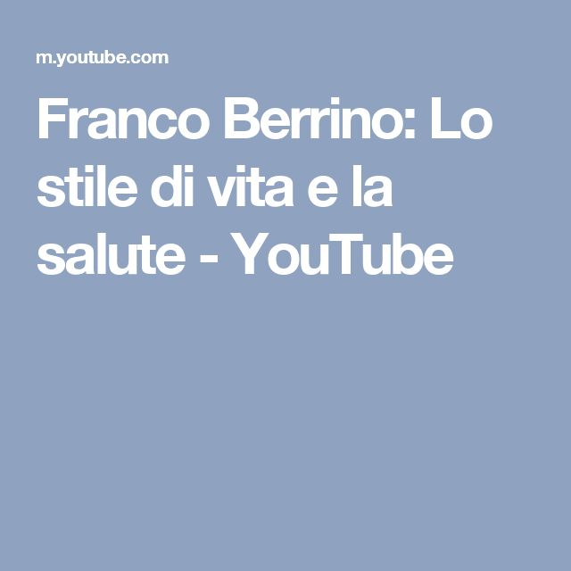 Franco Berrino: Lo stile di vita e la salute - YouTube