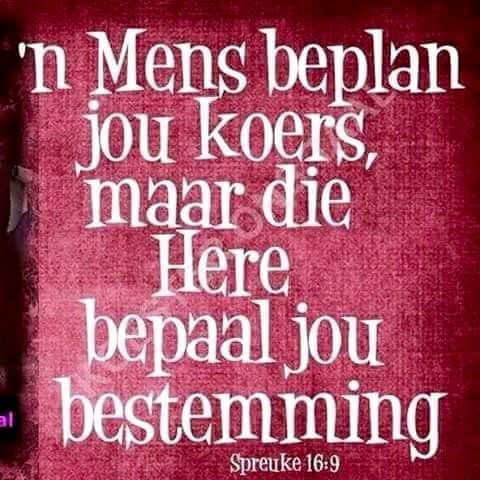 Teks - Spr 16:9 #Afrikaans #GodisinBeheer #Scripture #madeitmyown