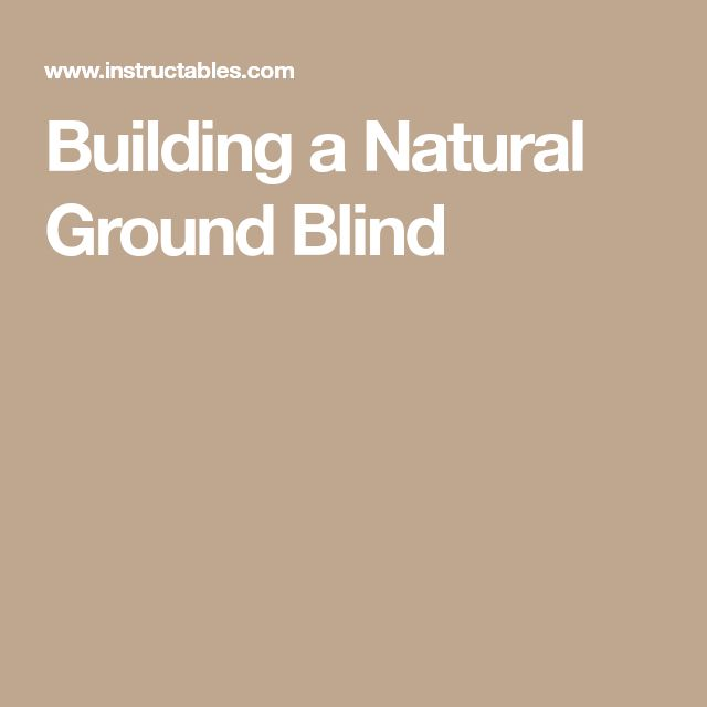 Building a Natural Ground Blind