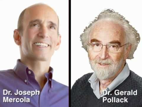http://articles.mercola.com/sites/articles/archive/2011/01/29/dr-pollack-on-structured-water.aspx Internationally renowned natural health physician and Mercola.com founder, Dr. Joseph Mercola and Dr. Gerald Pollack discuss the importance of having high quality water.