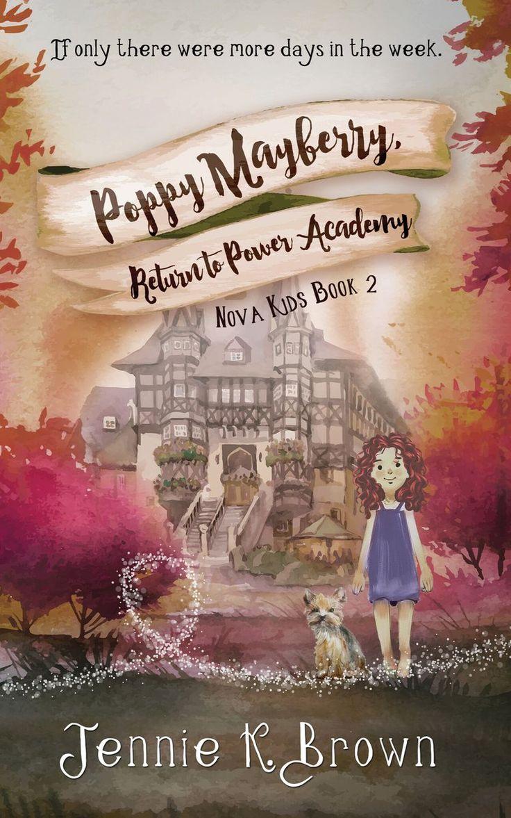Poppy Mayberry: Return To Power Academy (Nova Kids #2) by Jennie K. Brown
