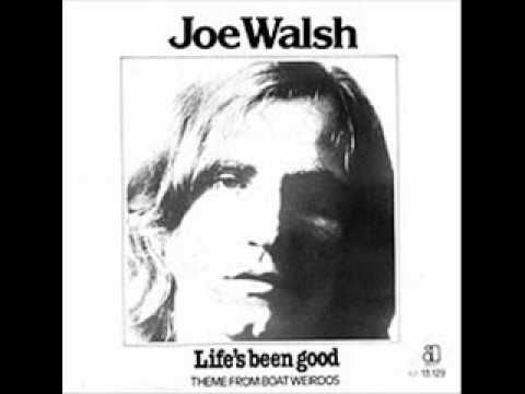 "Joe Walsh - ""Life's Been Good"" - the single version"