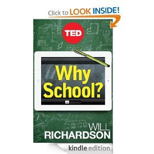 Amazon.com: Why School?: How Education Must Change When Learning and Information Are Everywhere, 2012, TED Books