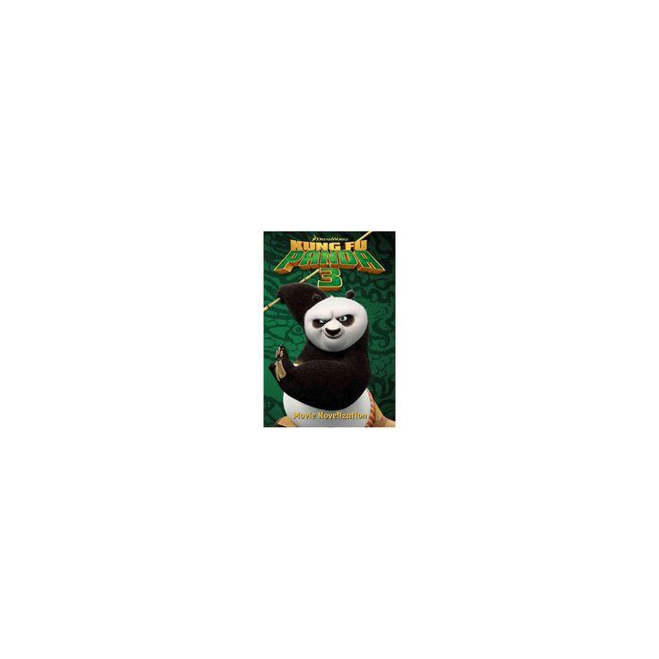 Kung Fu Panda 3 Movie Novelization ( Kung Fu Panda 3 Movie) (Media Tie-In) (Paperback) by Tracey West