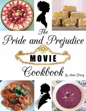The Pride and Prejudice Movie Cookbook                                                                                                                                                                                 More