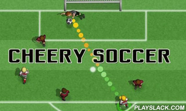 Cheery Soccer  Android Game - playslack.com , aid your best-loved football team prevail distinct championships. Control players on the tract, pass balls, and attain goals. Become an accomplished leader and take part in the World crockery or the European football championship. In this game for Android you can choose any national team. sharpen your abilities in teaching  mode. compete friendly matches against distinct competitors. prevail championship games and move your team up the statuses…