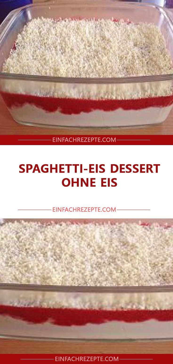 Spaghetti-Eis Dessert ohne Eis – Rezepte